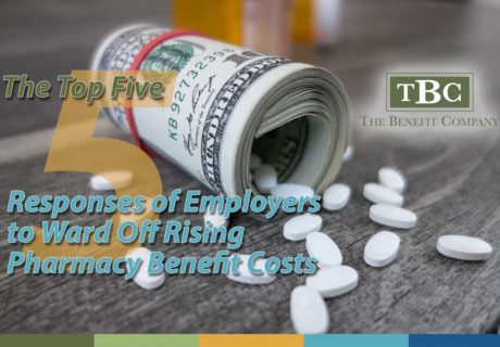 The Top Five Responses of Employers to Ward Off Rising Pharmacy Benefit Costs