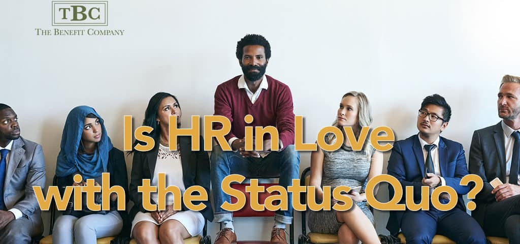 Is HR in Love with the Status Quo?